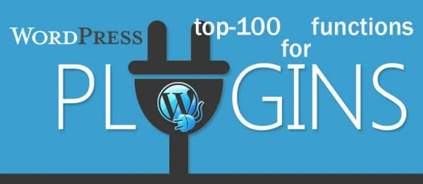 Самые используемые WordPress функции для плагинов. Топ-100