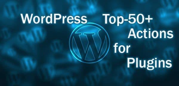 Самые используемые WordPress хуки (action) для плагинов. Топ-50+