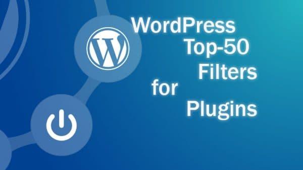 Самые используемые WordPress фильтры (filter) для плагинов. Топ-50